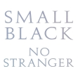 "Small Black - ""No Stranger"""