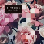 8. Chvrches - Every Open Eye